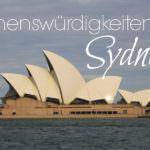Sydney Sehenswürdigkeiten & Beachwalks: Vom wohl teuersten Friedhof der Welt zum hochsommerlichen Glühweingenuss!