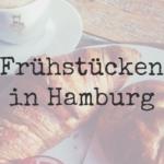 Instacafé: Frühstücken in Hamburg – Aber Wo?