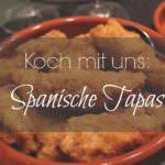 Lerne noch heute wie du richtig geile Spanische Tapas machst!