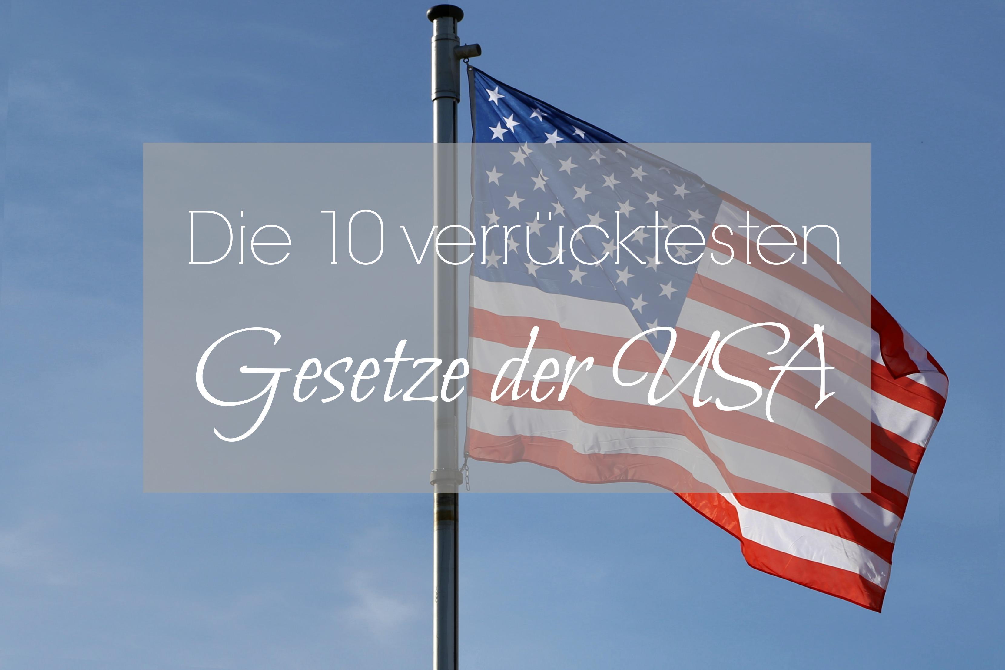 Die 10 verrücktesten Gesetze der USA