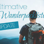 Die perfekte Packliste für deine nächste Wandertour – UPDATE!