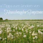 10+1 Tipps die Heuschnupfen Symptome lindern
