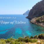 Cala Bóquer – Wandern abseits der Touristenpfade Mallorcas