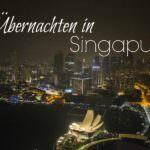 Übernachten in Singapur: Lloyd's Inn VS. Marina Bay Sands
