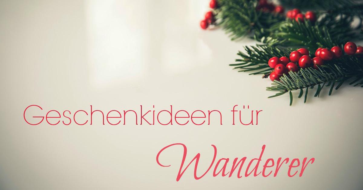 Über 150 originelle Geschenke für Wanderer {2019 Edition}