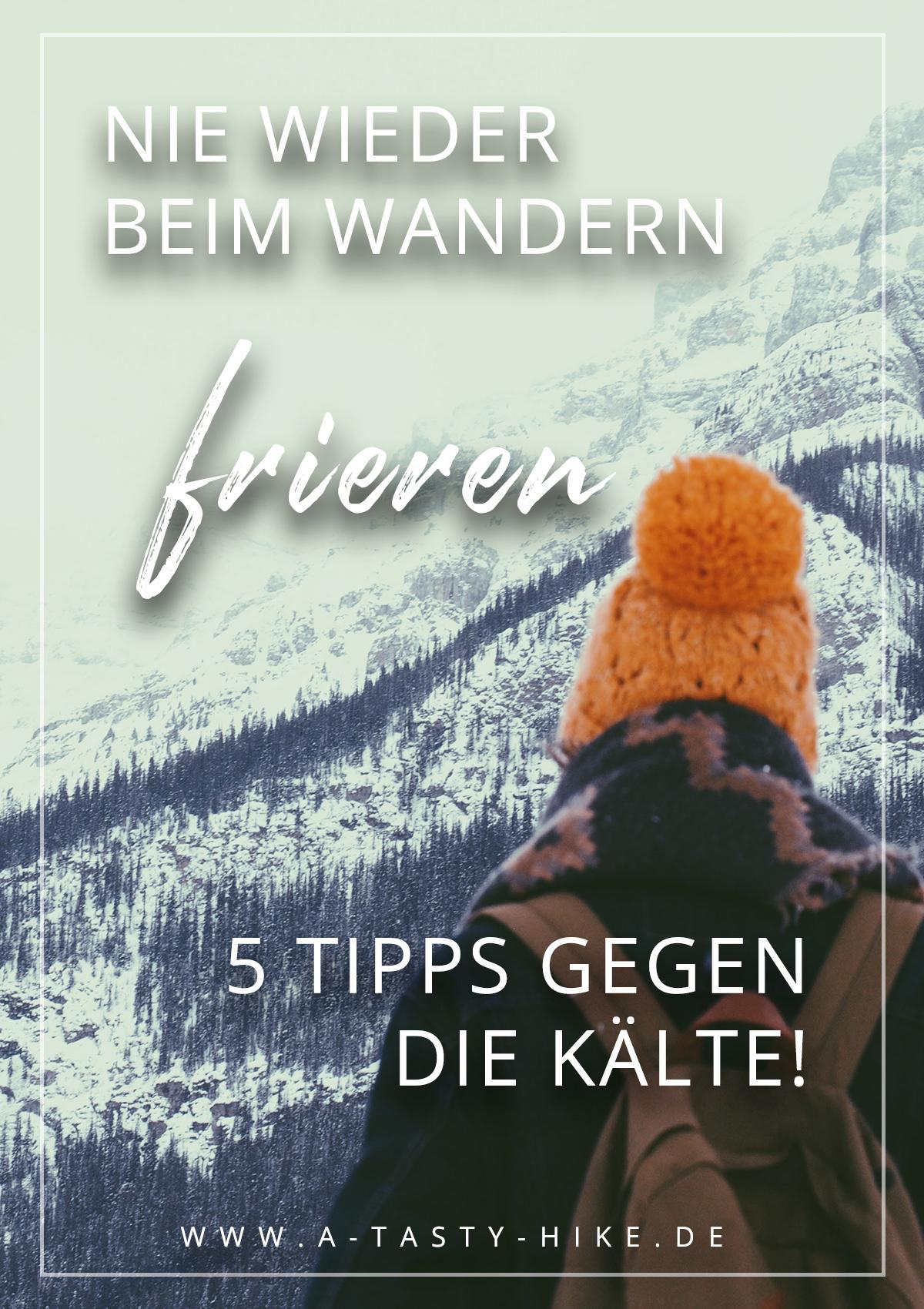 Frieren beim Wandern? Das muss nicht sein! Mit unseren 5 ultimativen Tipps erfährst du, wie dir beim Wandern in Zukunft ganz sicher nicht mehr kalt wird! #Wandern #Winterwandern