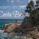 Gemütliche Wanderung an der Costa Brava: Stippvisite auf dem GR 92