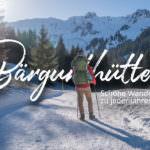 UPDATE: Gemütliche Wanderung im Bärgunttal im Kleinwalsertal – Schön zu JEDER Jahreszeit! {enthält Werbung}