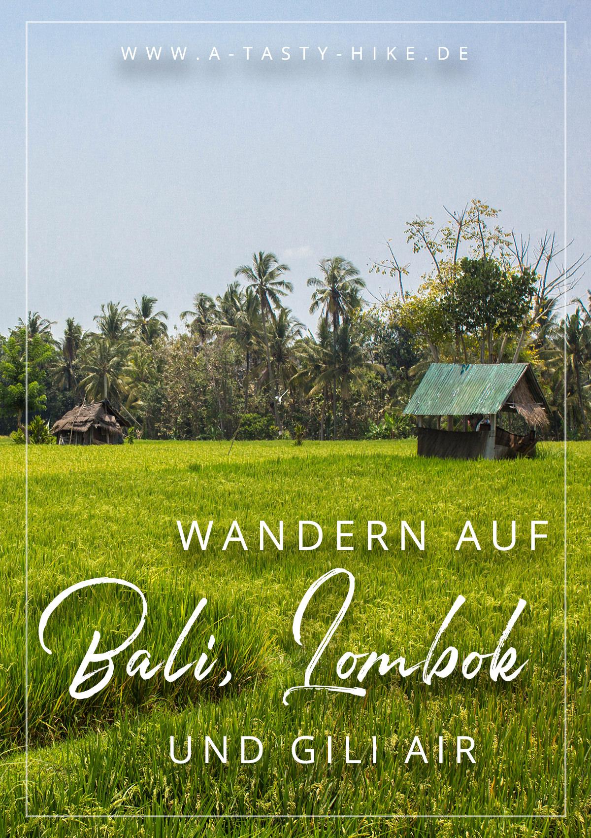 Wo kann man auf Bali wandern gehen? Es gibt viele tolle Wanderungen auf Bali, Lombok und Gili Air, die du bei deiner nächsten Bali Reise auf keinen Fall verpassen solltest! #Wandern #Bali #Lombok #GiliAir #Wanderungen
