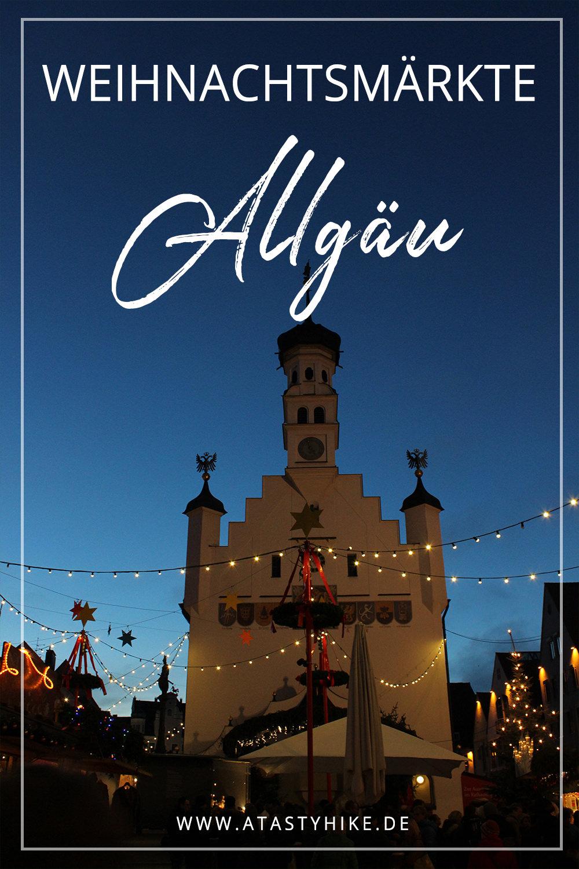 Weihnachtsmärkte Allgäu - Welcher ist der Schönste Weihnachtsmarkt im Allgäu? Wir zeigen dir unsere Favoriten und verraten dir, welchen wir persönlich am schönsten finden! #ATastyHike #Weihnachtsmarkt #Allgäu