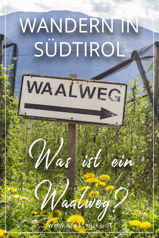 Waalweg Südtirol – Was zum Geier ist eigentlich ein Waalweg?