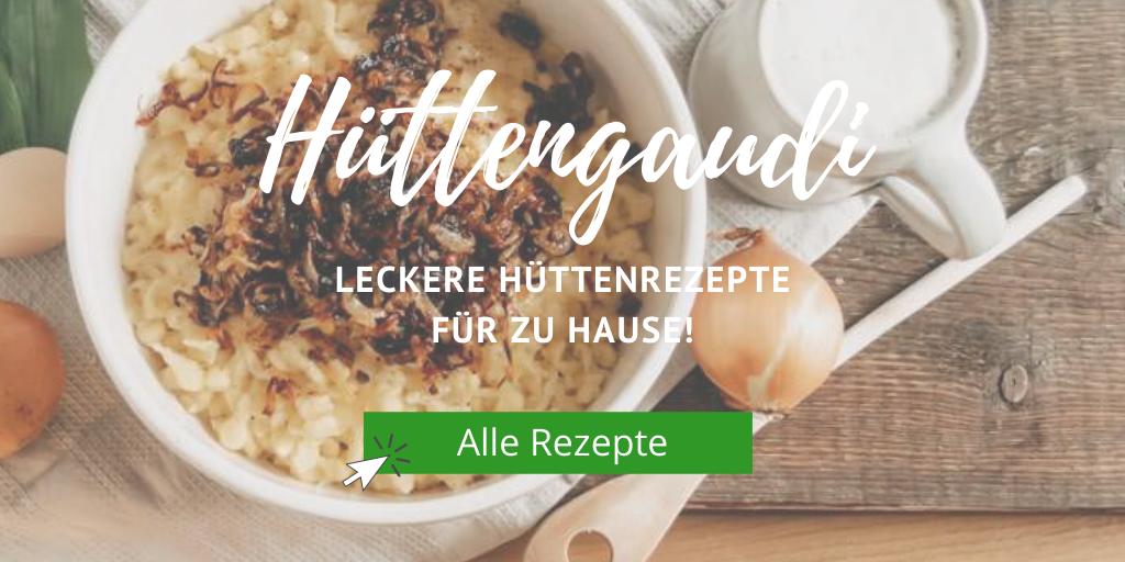 Huettengaudi - Huettenrezepte fuer zuhause