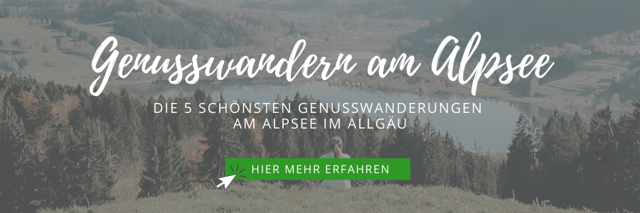 Alpsee Wandern – Die 5 schönsten Genusswanderungen am Alpsee im Allgäu